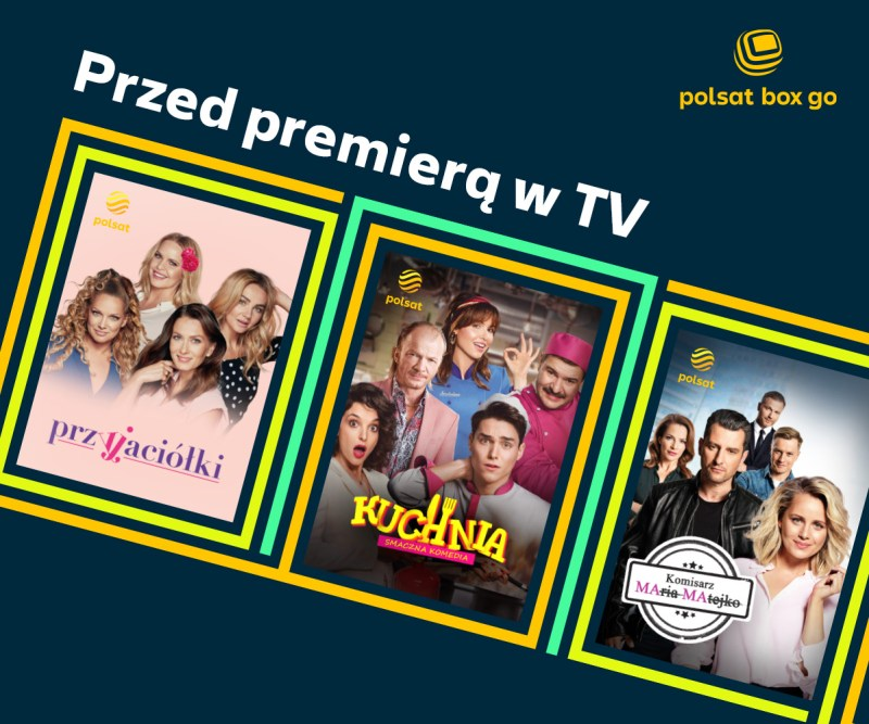 Polsat Box Go - przedpremierowe odcinki Telewizji Polsat