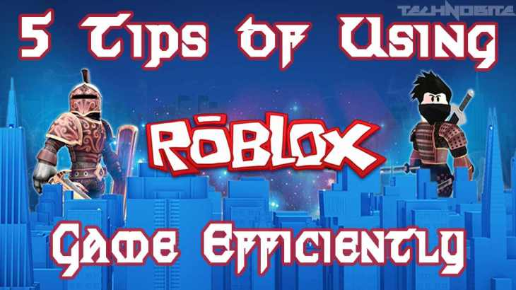 5 Tips Of Using Roblox Game Efficiently Post