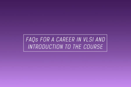 What Is Vlsi And What Are The Job Opportunities For A Vlsi Student