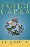 The Web of Life: A New Scientific Understanding of Living Systems by Fritjof Capra