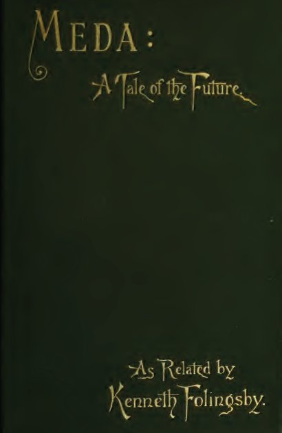 Meda: a Tale of the Future as Related by Kenneth Follingsby