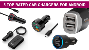 Five Top Rated Car Chargers for Android while you Drive!