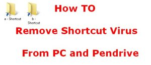 how to remove shortcut virus from pc