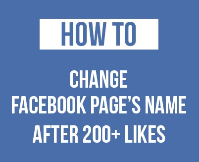 how to change facebook page name after 200 likes limit