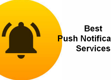 10 Best Push Notification Services (Free/Paid) for Web, Browser, Android and iOS App