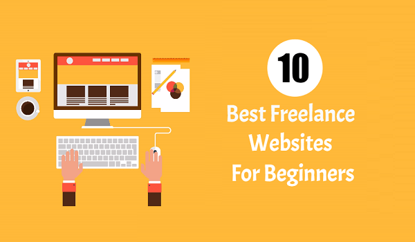 The 10 Best Freelance Websites for Beginners