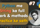 How to use strings and strings methods in python | Full Python Course in Hindi