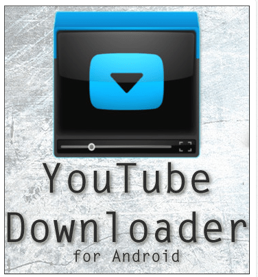 How I Can Download Video From Youtube To Android Device