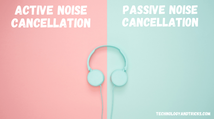 Difference between Active & Passive noise cancellation