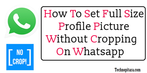 Set WhatsApp pic Without Cropping