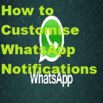 How to Customise WhatsApp Notifications For Every Contact iPhone and Android