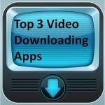 Best Video Downloading Apps 2017