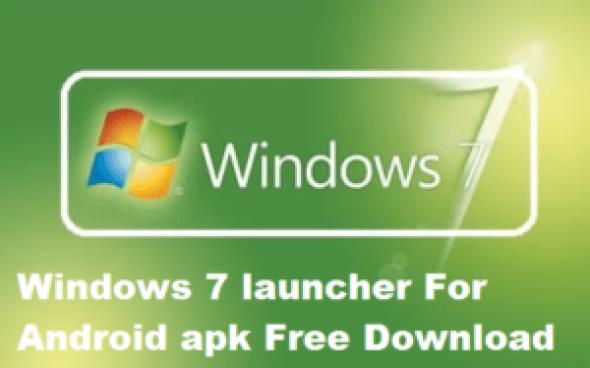 Download Windows 7 Launcher APK