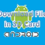 How to Download Big Files Automatically in Memory Card in Android