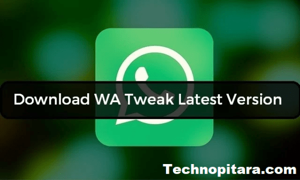Download WA Tweaks 2.6.2 Latest Version Apk For Android 2017