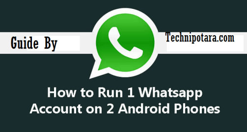 use 1 Whatsapp account on 2 android phone