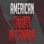 How to Get US Netflix in Canada Free [3 easy ways] 2018
