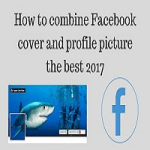 How To Combine Facebook Cover With Profile Picture