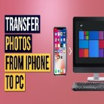 Transfer iPhone photos to PC using robust iPhone data transfer tool