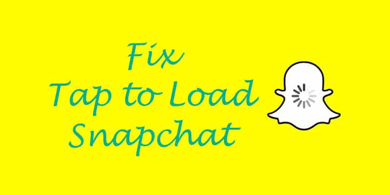 How to fix Tap to Load on Snapchat