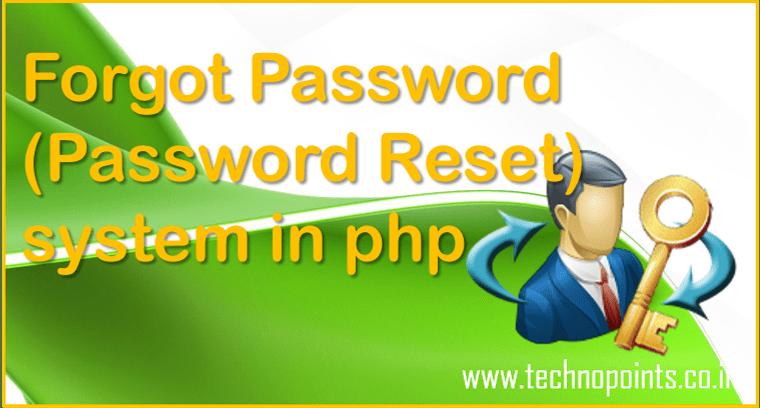 Forgot Password (Password Reset) system in php