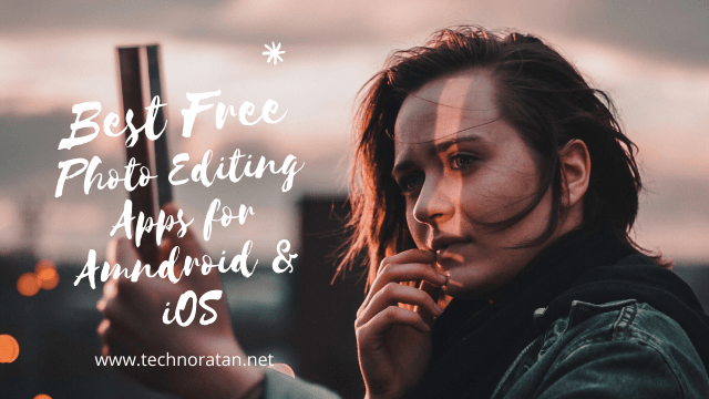 Best Free Photo Editing Apps for Android & iOS