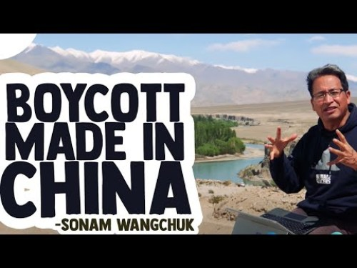 Boycott Made In China Campaign by Sonam Wangchuk