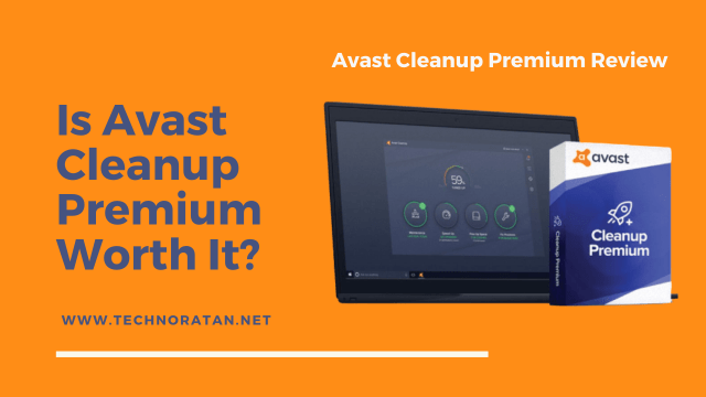 Is Avast Cleanup Premium Worth It?- Review, Features,Price