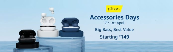 pTron Accessories Days offers the best price on 7th and 8th of April