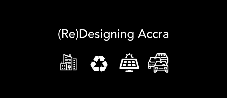 Future City: Introducing The (Re)Designing Accra Series