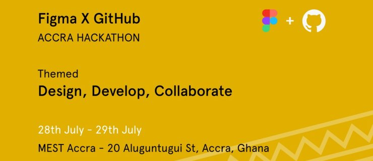 Event: Figma X GitHub Accra Hackathon on July 28th At MEST