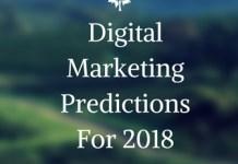 Digital Marketing Predictions For 2018