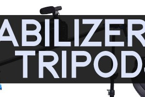 Stabilizers and Tripods