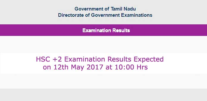 Tamil Nadu School Education Department will announce TNBSE HSC Class 12 Results 2017 at 10 am on May 12, the results to be available at tnresults.nic.in