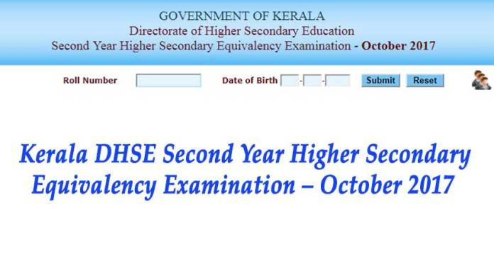 Kerala, Kerala DHSE Second Year Higher Secondary Equivalency Examination – October 2017 results, DHSE, DHSE Second Year Higher Secondary Equivalency Examination, DHSE Higher Secondary Equivalency Examination Results