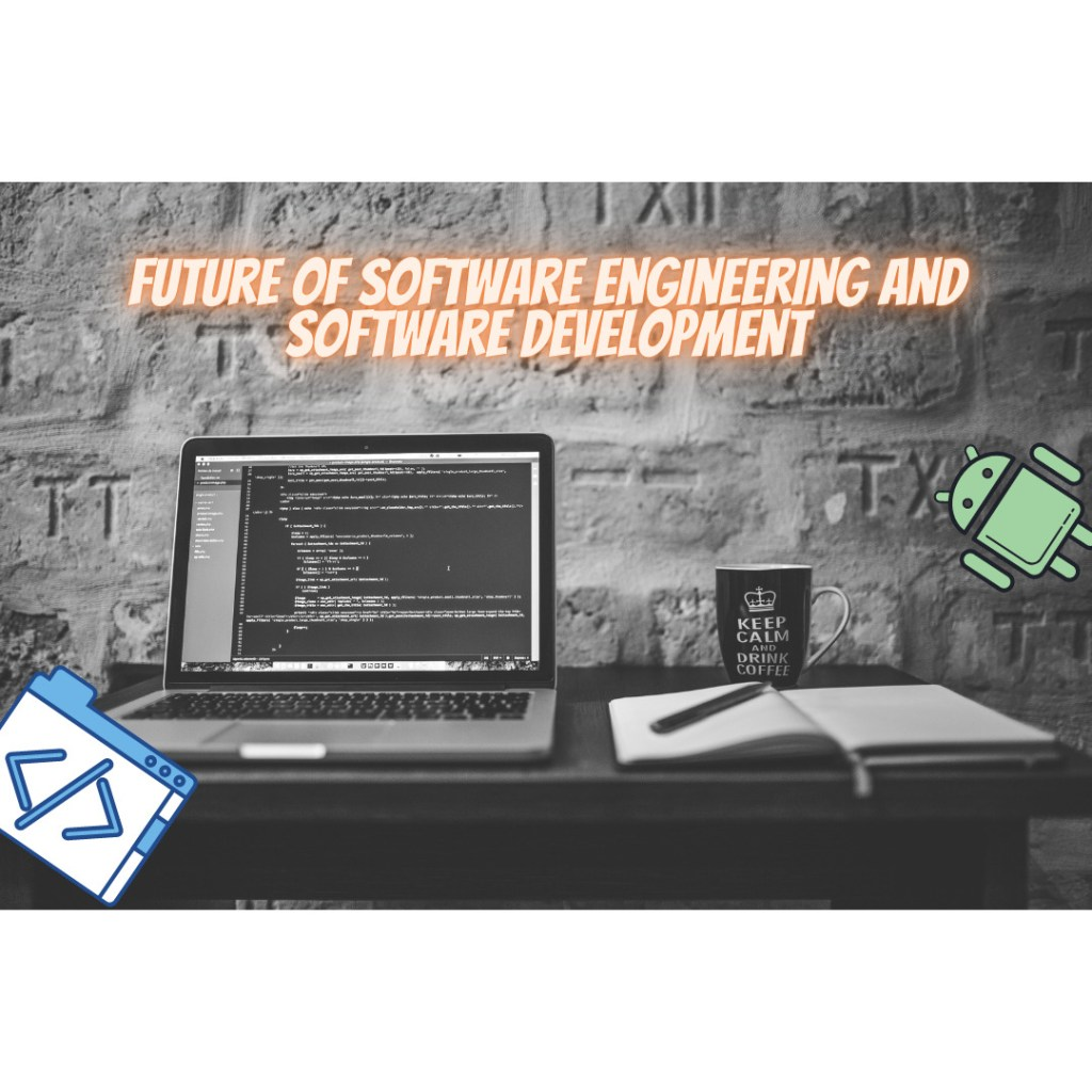 future of software engineering and software development
