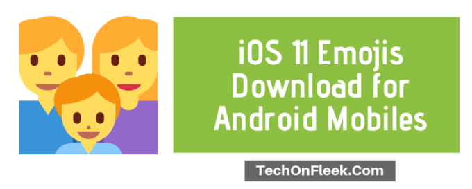 iOS 11 Emojis Download for Android Mobiles - TechOnFleek