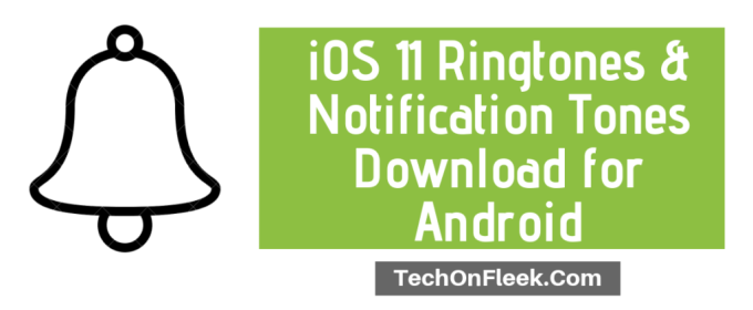 iOS 11 Ringtones & Notification Tones Download for Android