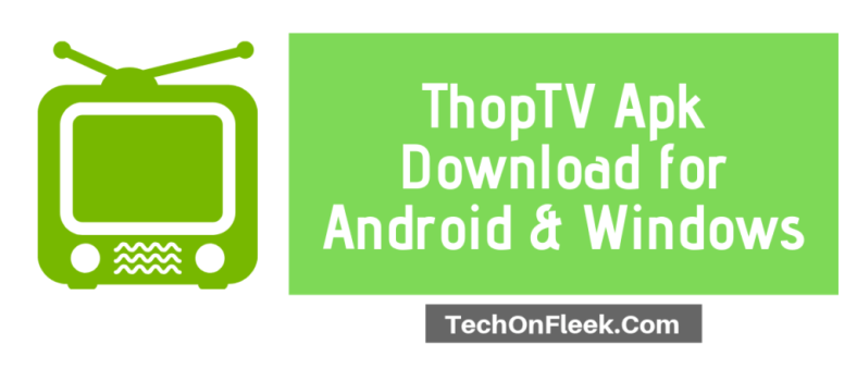 ThopTV Apk Download for Android & Windows {Latest Version