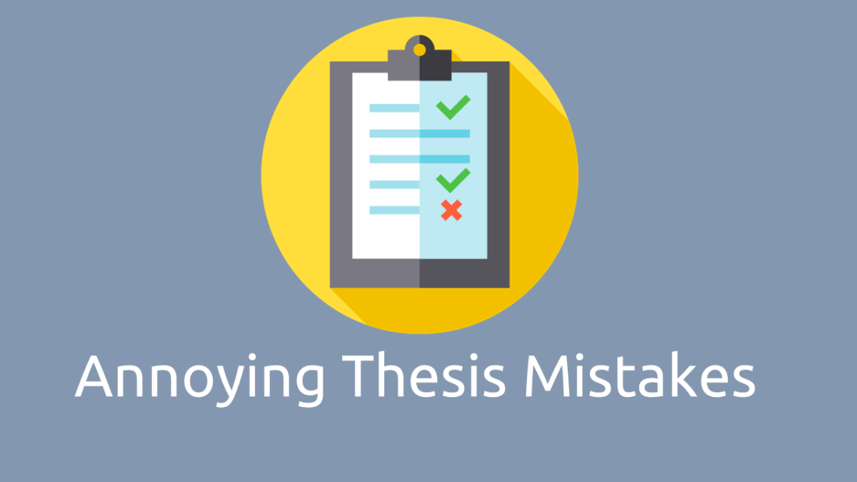 Most Annoying Thesis Mistakes that you need to avoid