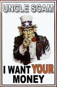 Uncle Scam Wants YOUR Money