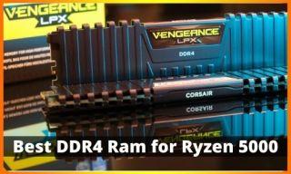 Best DDR4 Ram for Ryzen 5000 2021