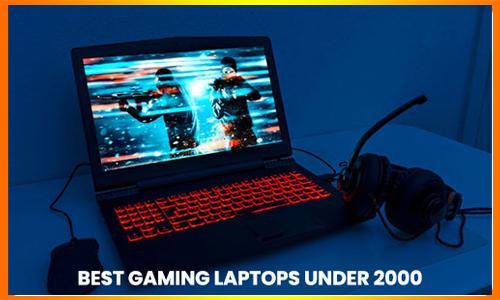 15 Best Gaming Laptops Under 2000