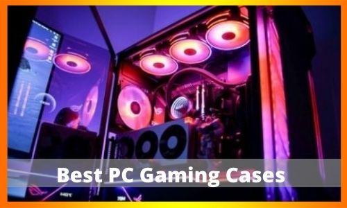Best PC Gaming Cases