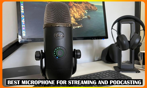 Best Microphone for Streaming and Podcasting