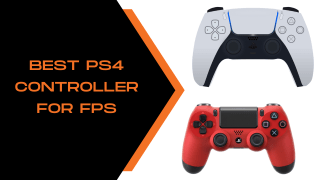 Best Ps4 Controller for Fps