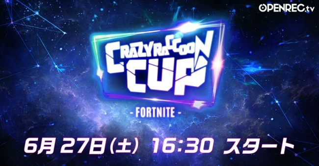 OPENREC.tv 第4回CrazyRaccon Cup Invitational 独占放送