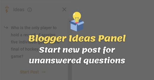 Blogger Ideas Panel Start new post for unanswered questions