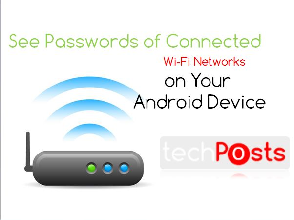 How to See Passwords of Connected Wi-Fi Networks on Your Android Device