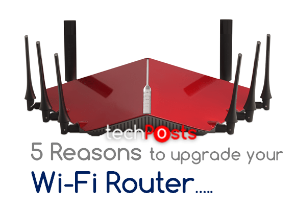 5 Reasons to upgrade your wifi router right now